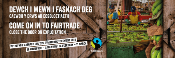 Come on in to Fairtrade, close the door on exploitation. Fairtrade Fortnight 2018 26 February - 11 March